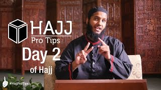 Day 2 of Hajj - #HajjProTips