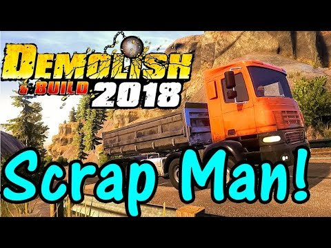 Let's Play Demolish And Build 2018 #15: Scrap Merchant!