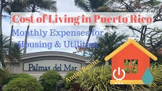 Cost of Living in Puerto Rico | Monthly Home Expenses Palmas del Mar Community - Audio Remix