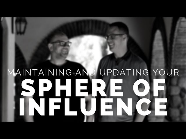 HOW TO GROW YOUR SPHERE OF INFLUENCE FOR REAL ESTATE.