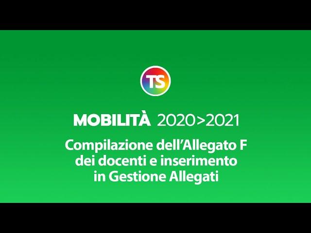 Mobilità 2020/2021, compilazione dell'Allegato F dei docenti e inserimento in Gestione Allegati