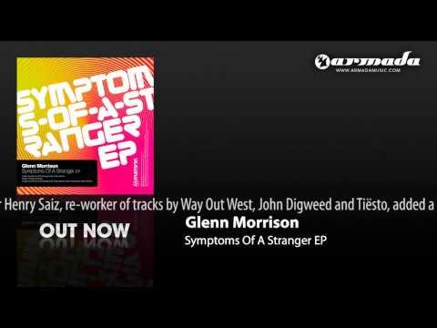 Клип Glenn Morrison - Symptoms Of A Stranger - Origina