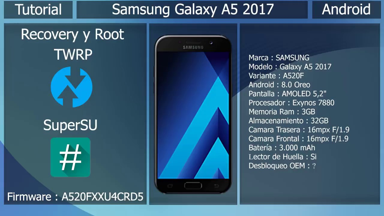 Recovery y Root - Android 8 0 Oreo - Samsung Galaxy A5 2017 A520F
