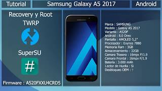 Recovery y Root - Android 8.0 Oreo - Samsung Galaxy A5 2017 A520F