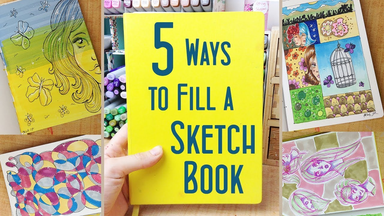 5 Ways To Fill A Sketchbook Fun Drawing Ideas And Sketchbook Hacks