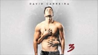 David Carreira - Dizias Que Não
