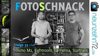 Fotoschnack 53 - Osmo Mobile 2, Lightroom, La Palma, Startrails