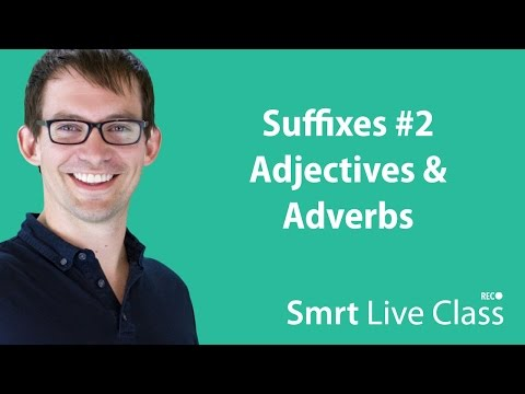 Suffixes #2: Adjectives & Adverbs - Smrt Live Class with Shaun #25