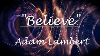 Believe by Adam Lambert (Lyrics)