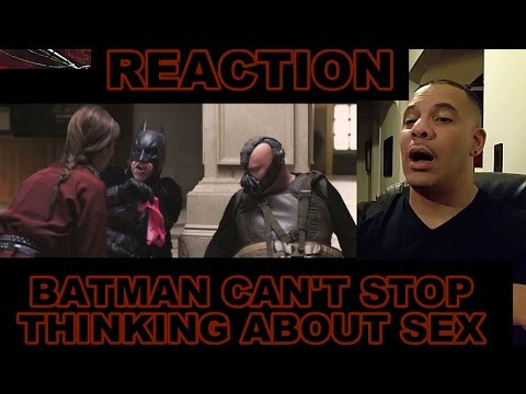 Batman Cant Stop Thinking About Sex. Stop