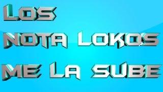 Los Nota Lokos Ft 12 Millas - Me la Sube / Karaoke