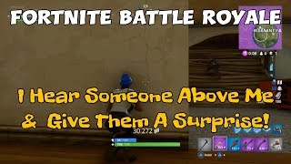90) Fortnite Battle Royale I Hear Someone Above Me & Give Them A Surprise! (+ Commentary).