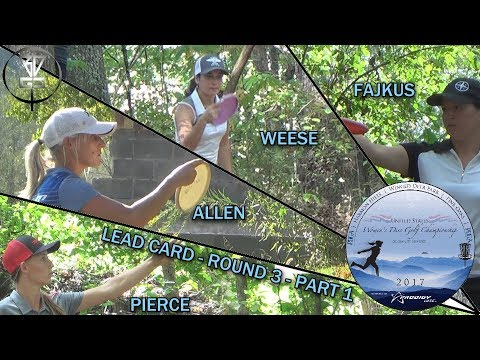 No Commentary: 2017 USWDGC - Round 3 - Part 1 - Lead Card (Allen, Pierce, Weese, Fajkus)