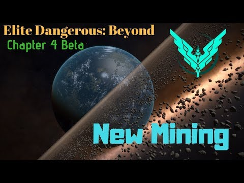Elite Dangerous: Beyond  Chapter 4 Update  Beta  New Mining Stream