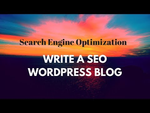 How to Write a Simple Effective SEO Friendly WordPress Blog | SEO Optimization.