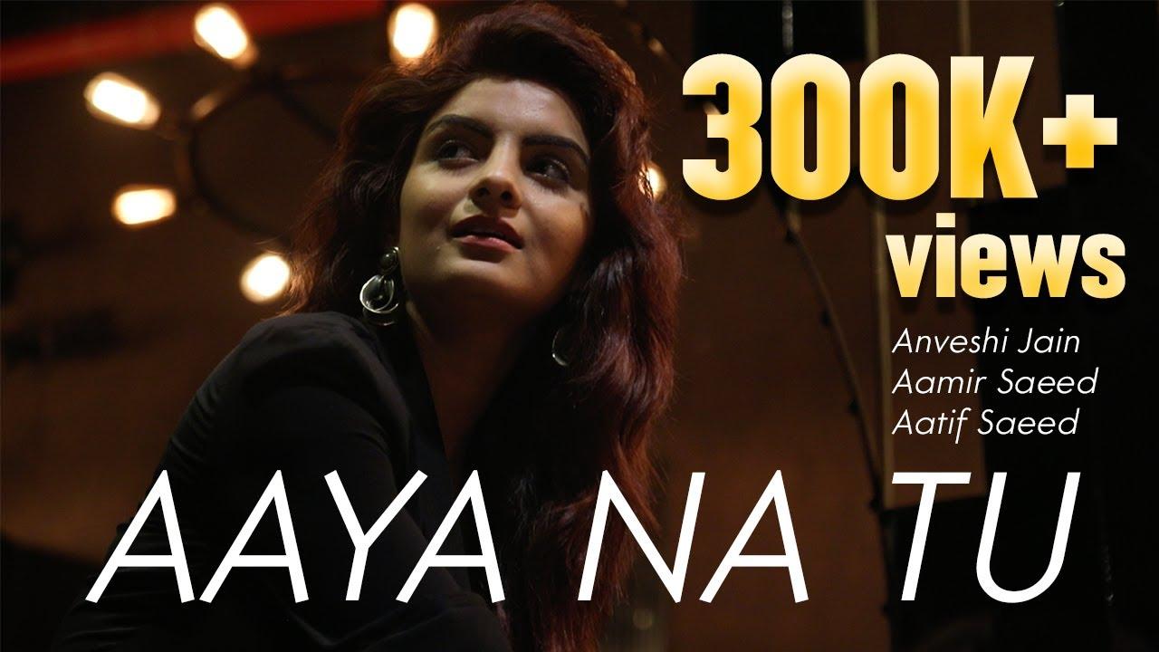 Download Aaya Na Tu (Revived Version) | #Anveshijain | Aamir Saeed| Aatif Saeed | Soofyan the band | Cover