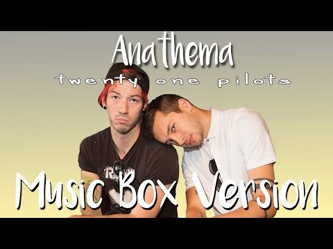 twenty one pilots - Anathema (Music Box Version)