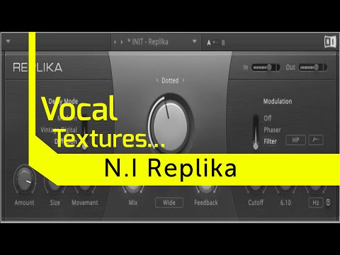 Using Replika by Native Instruments to Create Vocal Textures
