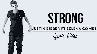 Justin Bieber ft Selena Gomez - Strong Lyrics