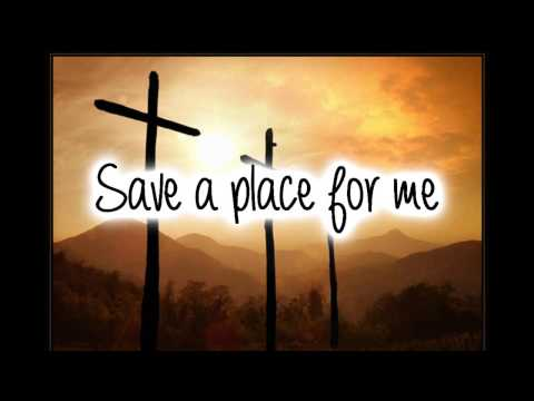 Save a Place For Me~Matthew West