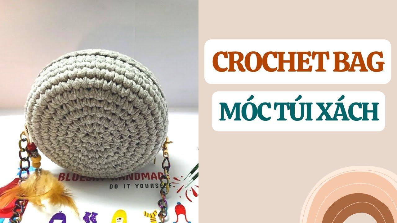 Hướng dẫn móc túi xách tròn bằng sợi vải   Crochet bag   Bluesky Handmade