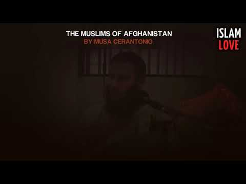 The Muslims Of Afghanistan   Musa Cerantonio ᴴᴰ