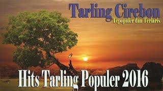 Tarling Cirebon Tepopuler dan Terlaris || Hits Tarling Populer 2016