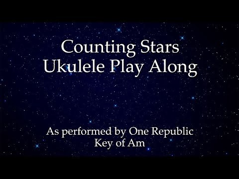 Counting Stars Ukulele Play Along (In Am)