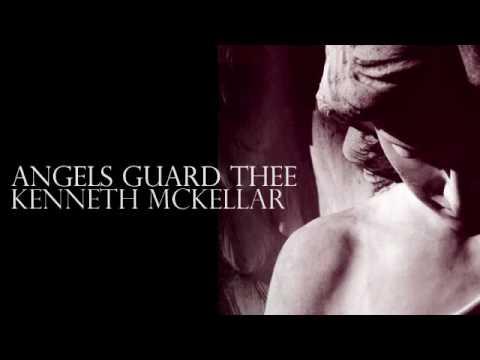 Kenneth McKellar - Angels Guard Thee