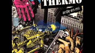 Thermo - Arde En Mí [ Edición Especial ] Completo