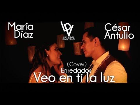Veo en ti la luz (Cover) - Enredados - Maria Díaz y César Antulio