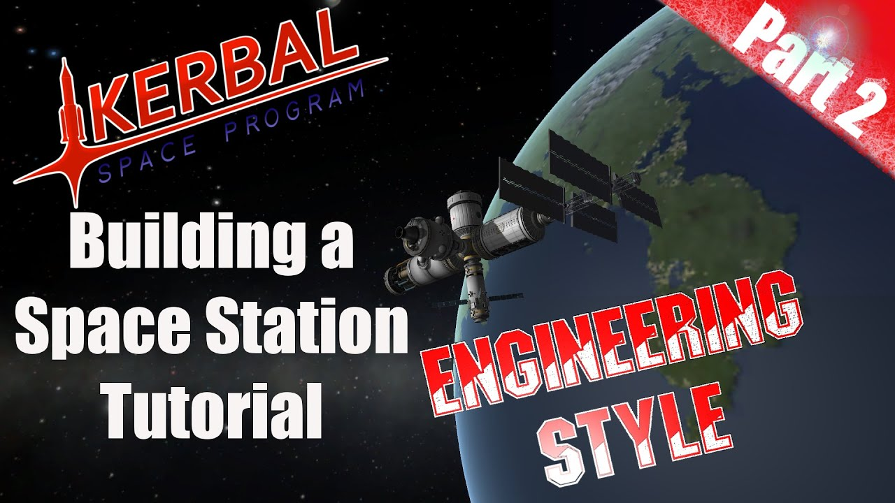 Kerbal space program tutorial building a space station for Space tutorial