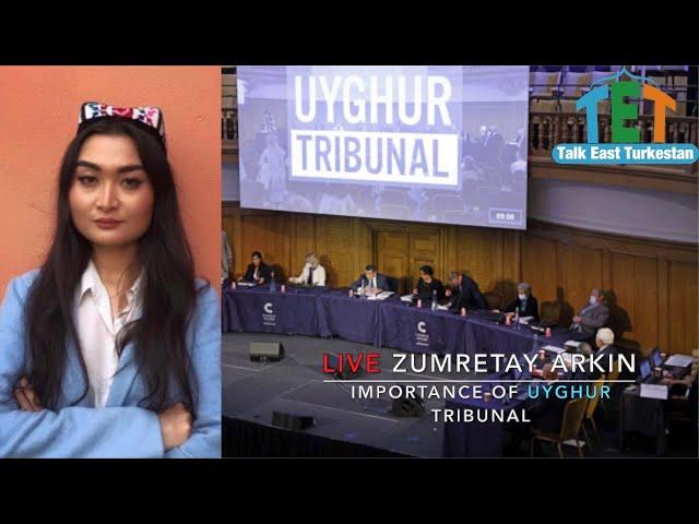 Live Zumretay Arkin: The Importance of Uyghur Tribunal