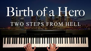 Birth of a Hero by Two Steps From Hell (Piano)