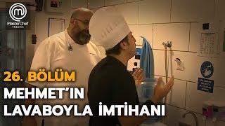 Mehmet'in lavabo ile imtihanı! | 26.Bölüm | MasterChef Türkiye