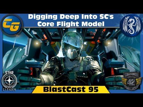 Star Citizen BlastCast #95: Digging Deep into SC's Core Flight Model