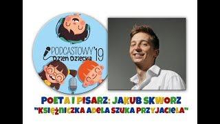 """Podcastowy Dzień Dziecka 2019 - Jakub Skworz czyta książeczkę """"Księżniczka Adela szuka przyjaciela""""!"""