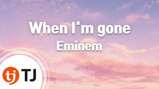 [TJ노래방] When I'm gone - Eminem / TJ Karaoke