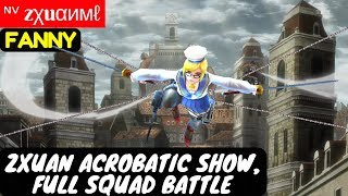 Zxuan Acrobatic Show, Full Squad Battle [Zxuan Fanny]   ᶰᵛ zχuαимℓ Fanny Gameplay And Build