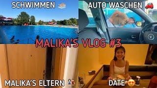 MALIKA'S VLOG #3 | SCHWIMMEN 🏊🏼♂️ | AUTO WASCHEN 🚗 | MALIKA'S ELTERN 👫🏻 | DATE 😍