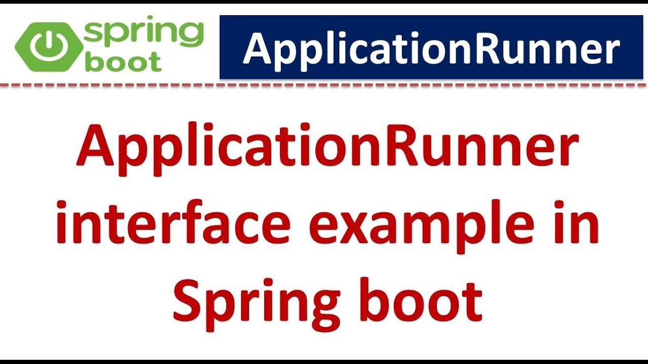 ApplicationRunner Interface Example in Spring Boot [Video] - DZone Java