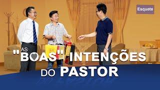 """Esquete – Vídeo gospel completo dublado """"A 'boas' intenções do pastor"""""""