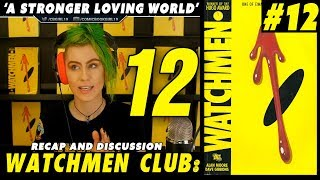 Watchmen club Issue 12 - A Stronger Loving World - Recap and discussion