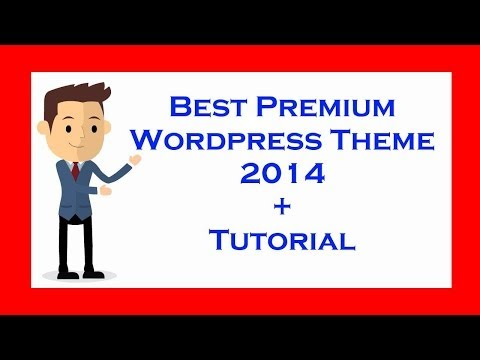 Best Premium Wordpress Theme 2014 - What is the best Premium WP Theme right now?