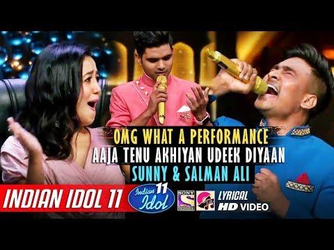 Sunny Indian Idol 11 - Aaja Tenu Akhiyaan Udeek Diyaan - Neha Kakkar - Salman Ali - Vishal - 2019