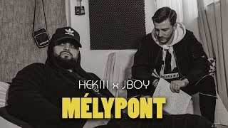 HEKIII x JBOY - MÉLYPONT (Official Music Video)