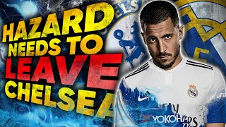 Eden Hazard Should LEAVE Chelsea For Real Madrid Because... | #FFO