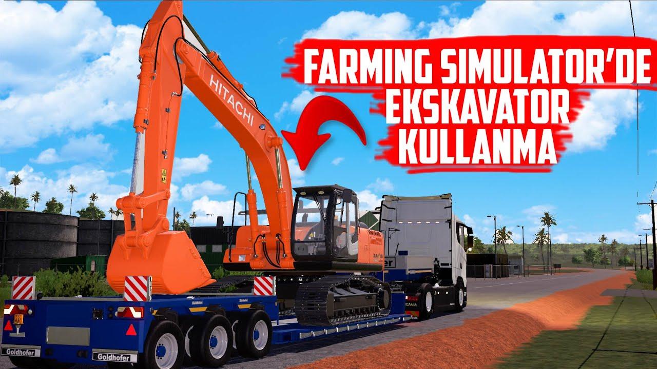 FARMING SIMULATOR'DE EKSKAVATOR KULLANMA !