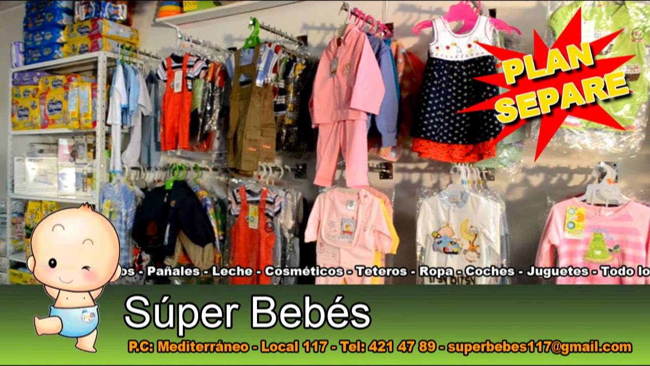 SUPER BEBES - Almacén para bebés - PC. Mediterraneo - 117 - YouTube