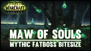 Maw of Souls Mythic Guide - Fatboss Bitesize